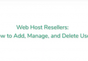 Web Host Resellers: How to Add, Manage, and Delete Users